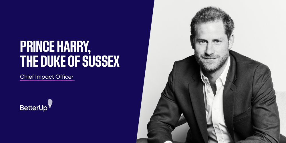 Prince Harry, The Duke of Sussex joins BetterUp as Chief Impact Officer